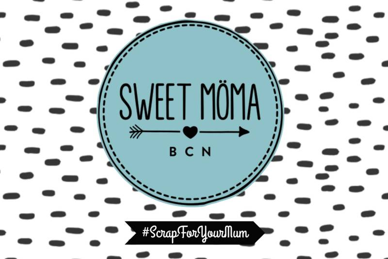Scrap For Your Mum con Sweet Möma 1