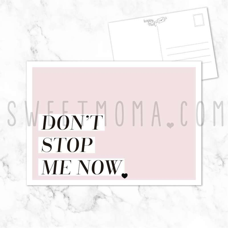 Postal con frase - Don't stop me now