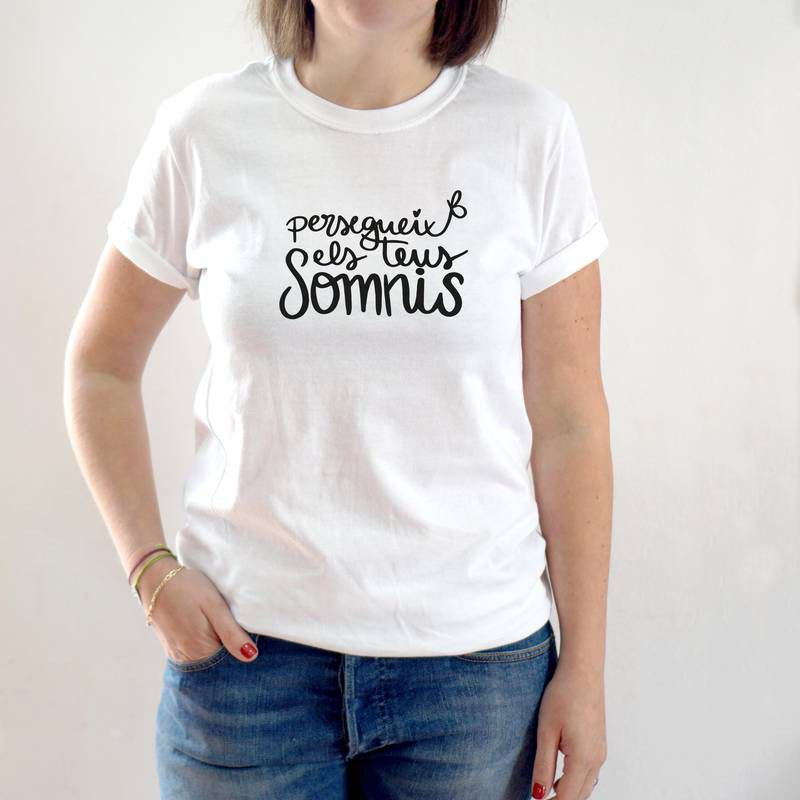 Camiseta - Persegueix els teus somnis